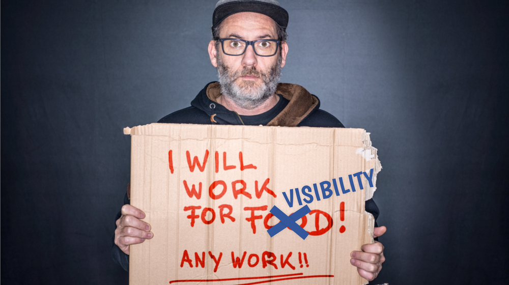 """Why a Promise of """"Working for Visibility"""" is Not Enough"""